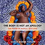The Body Is Not an Apology: The Power of Radical Self-Love | Sonya Renee Taylor
