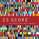 Score: The Complete Sextet Works 2002-2007 by Zs (2013-05-04)