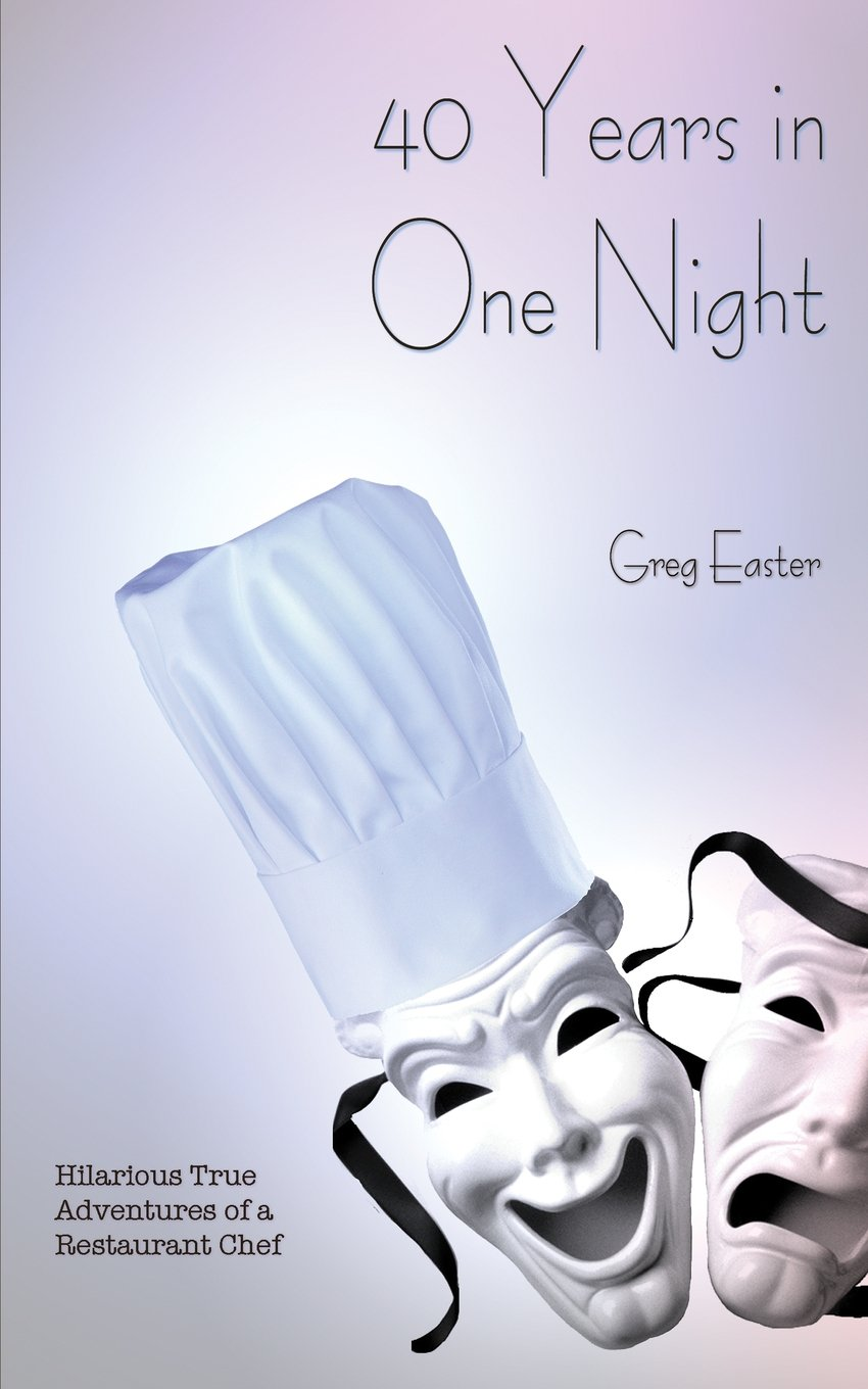 40 Years in One Night - Hilarious True Adventures of a Restaurant Chef ebook