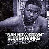 Nah Bow Down