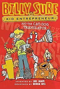 Billy Sure Kid Entrepreneur and the Cat-Dog Translator by Simon Spotlight
