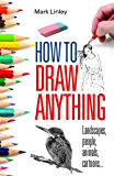 How To Draw Anything (English Edition)