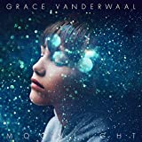 Grace VanderWaal | Format: MP3 Music 3,382%Sales Rank in Songs: 56 (was 1,950 yesterday) From the Album:Moonlight (29)  Download: $1.29