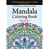 Mandala Coloring Book: 50 Relaxing Patterns By 13 Artists, Mindfulness Coloring For Adults Volume 1 (Stress Relieving Adult Coloring Books)