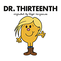 Doctor Who: Dr. Thirteenth (Roger Hargreaves Doctor Who Book 13)