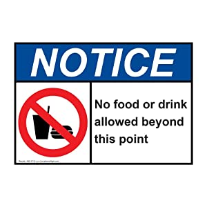Notice No Food Or Drink Allowed Beyond This Point ANSI Safety Label Sticker Decal, 7x5 in. Vinyl for Worksite by ComplianceSigns