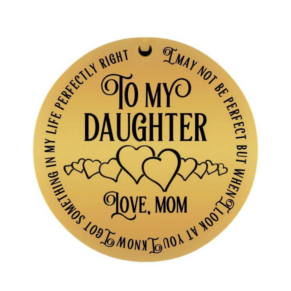 I Got Something In My Life Perfectly Right To My Daughter From Mom Laser Engraved Pendant Necklace 22 Chain
