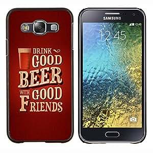 EJOOY---Cubierta de la caja de protección para la piel dura ** Samsung Galaxy E5 E500 ** --Texto del cartel de la cerveza Amigos de Brown