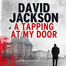 A Tapping at My Door Audiobook by David Jackson Narrated by Jonathan Keeble