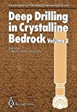 Deep Drilling in Crystalline Bedrock : Volume 2: Review of Deep Drilling Projects, Technology, Sciences and Prospects for the Future, , 364273457X