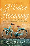 #10: A Voice Becoming: A Yearlong Mother-Daughter Journey into Passionate, Purposed Living