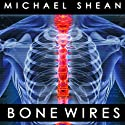 Bone Wires Audiobook by Michael Shean Narrated by James Patrick Cronin