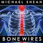 Bone Wires | Michael Shean
