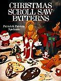 Christmas Scroll Saw Patterns, Patrick Spielman and Patricia Spielman, 0806903082