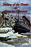 img - for Sinking of the Titanic and Great Sea Disasters - As Told by First Hand Account of Survivors and Initial Investigations book / textbook / text book