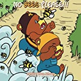 No Bees Please!!!, Patricia Wilson Johnson, 1483672131