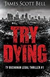 Try Dying by James Scott Bell front cover