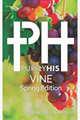 Purely His Vine: Spring Edition Paperback