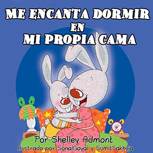 Libros Para Ninos En Español: Me Encanta Dormir En Mi Propia Cama-Niños Español Spanish Kids Books