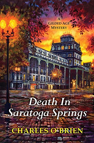 Death in Saratoga Springs (A Gilded Age Mystery) (Saratoga Springs City)