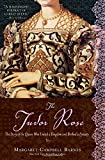 The Tudor Rose: A vibrant, fascinating tale of the queen who founded a dynasty