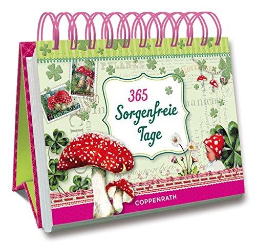 365 Sorgenfreie Tage (Geschenkbücher für Erwachsene)