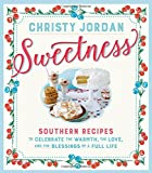 Sweetness: Southern Recipes to Celebrate the Warmth, the Love, and the Blessings of a Full Life (Paperback)