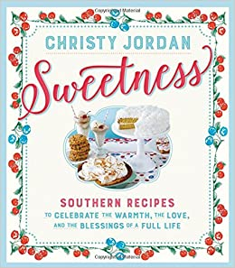 Sweetness: Southern Recipes to Celebrate