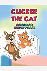 Clicker the Cat Coloring and Activity Book: Teaching Children to Manage Their Screen Time and Be Safe Online Paperback
