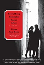Everything Beautiful Began After: A Novel