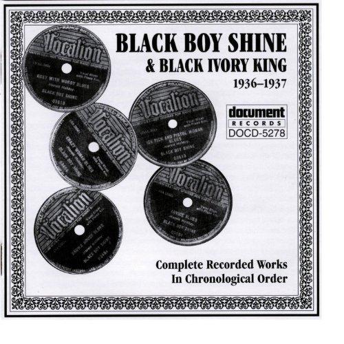 (Black Boy Shine & Black Ivory King 1936-1937)