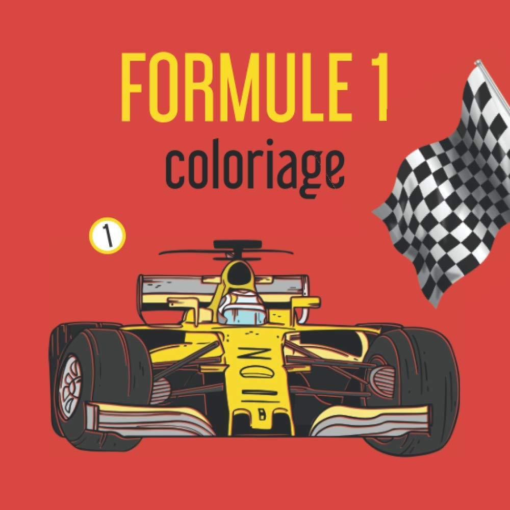 Formule 1 Livre De Coloriage De Voitures De Courses 40 Dessins Pour Enfants De 5 A 10 Ans Transports French Edition Kid Color 9798580059525 Amazon Com Books