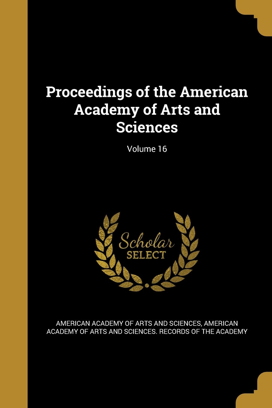 Proceedings of the American Academy of Arts and Sciences; Volume 16 pdf