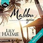 Malibu : Plongez au cœur de la Déferlante   Livre audio Auteur(s) : Lily Haime Narrateur(s) : Randal Rider