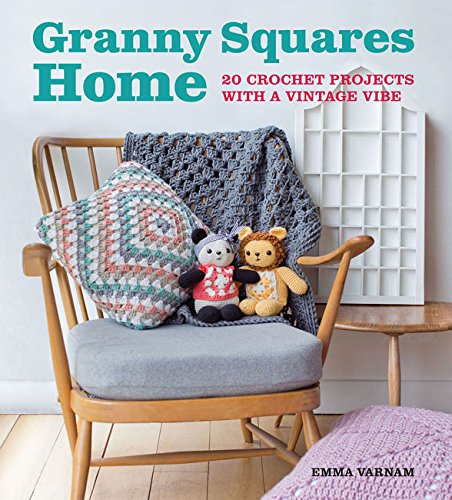 Vintage Granny - Granny Squares Home: 20 Crochet Projects with a Vintage Vibe