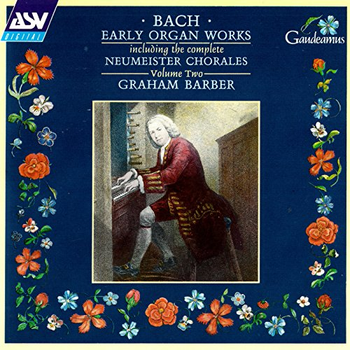 Bach, J.S.: Early Organ Works Vol.2, including the complete Neumeister Chorales