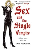 A Dark Ones Novel: Sex and the Single Vampire (Book 2)