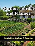 Garden Journal and Planner: Your Garden Records, Thoughts, Plans, & Pictures Complete In One Package. Plus, Handbook of Useful Garden Forms