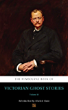 The Wimbourne Book of Victorian Ghost Stories (Annotated): Volume 10