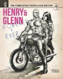 Henry & Glenn Forever & Ever: The Completely Ridiculous Edition