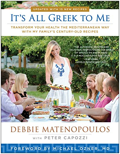 It's All Greek to Me: Transform Your Health the Mediterranean Way with My Family's Century-Old Recipes cover