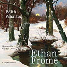 Ethan Frome Audiobook by Edith Wharton Narrated by George Doyle