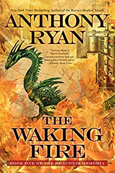 The Waking Fire (The Draconis Memoria) by [Ryan, Anthony]