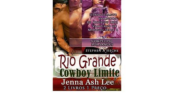Rio Grande - Urso Metamorfo - Cowboy Limite Metamorfo Seduction no Oeste Selvagem 2 E Compelido por sangue: Hipnotizante Vampiros de Moscou 1891 Vampiros .