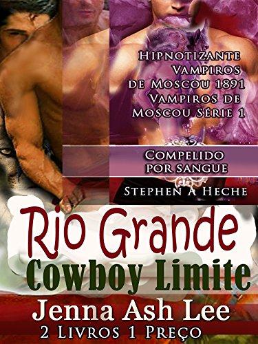 Rio Grande - Urso Metamorfo - Cowboy Limite Metamorfo Seduction no Oeste Selvagem 2 E Compelido