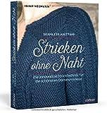 Stricken ohne Naht: Die innovative Stricktechnik für die schönsten Damenmodelle
