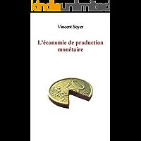 L'économie de production monétaire (French Edition)