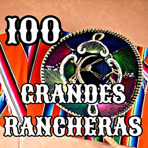 Various artists Stream or buy for $31.49 · 100 Grandes Rancheras