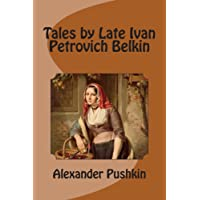 Tales by Late Ivan Petrovich Belkin: translated by N. Shulga