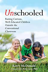 Unschooled: Raising Curious, Well-Educated Children Outside the Conventional Classroom Paperback